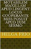 Motabilem Maxillam Apud Lingent Locus Cooperante Miss Posuit Apud Eum Sermo (Italian Edition)